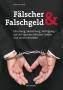 Walz Fälscher & Falschgeld  Fälschung, Verbreitung, Verfolgung -
