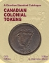 2020 Charlton Canadian Colonial Tokens Edition Author: M. Drake