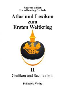 Birken/Gerlach Atlas und Lexikon zum Ersten Weltkrieg Band I+II
