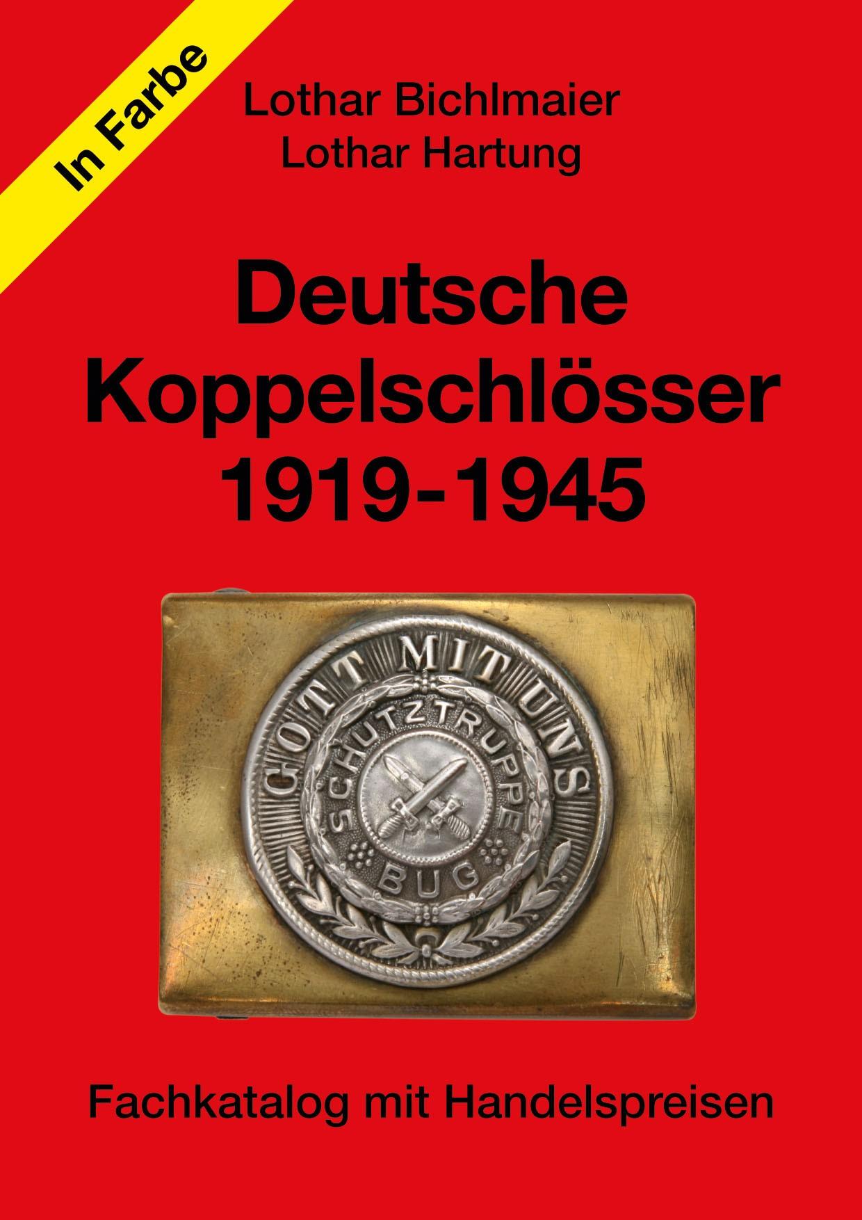 Bichlmaier/Hartung Deutschen Koppelschlösser 1919-45