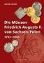 Kahnt, Helmut Die Münzen Friedrich Augusts II. von Sachsen/Polen