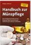 Mehlhausen, Wolfgang J. Handbuch zur Münzpflege 6. Auflage 2019