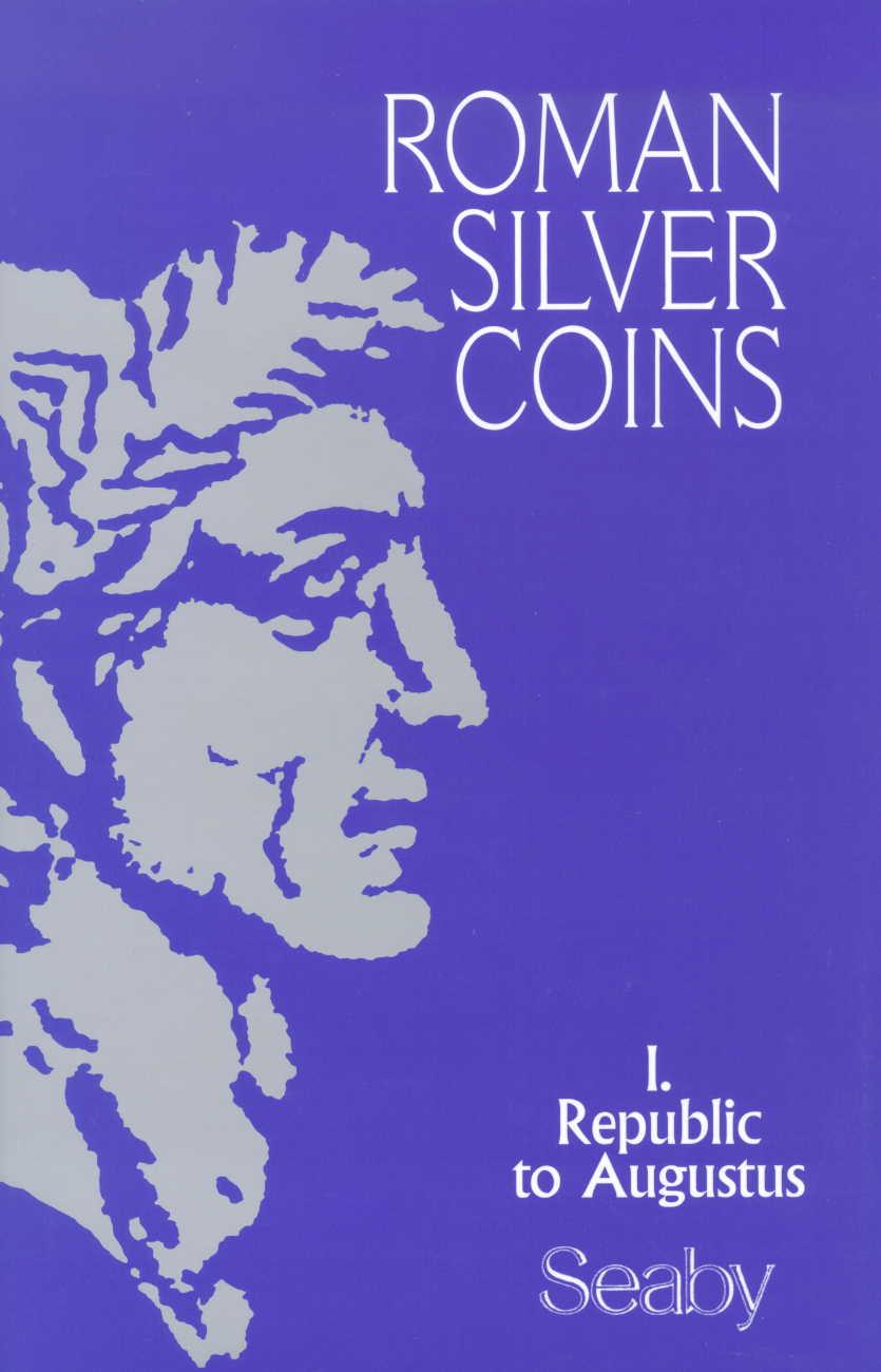 Seaby Roman Silver Coins Volume I: Republik - Augustus
