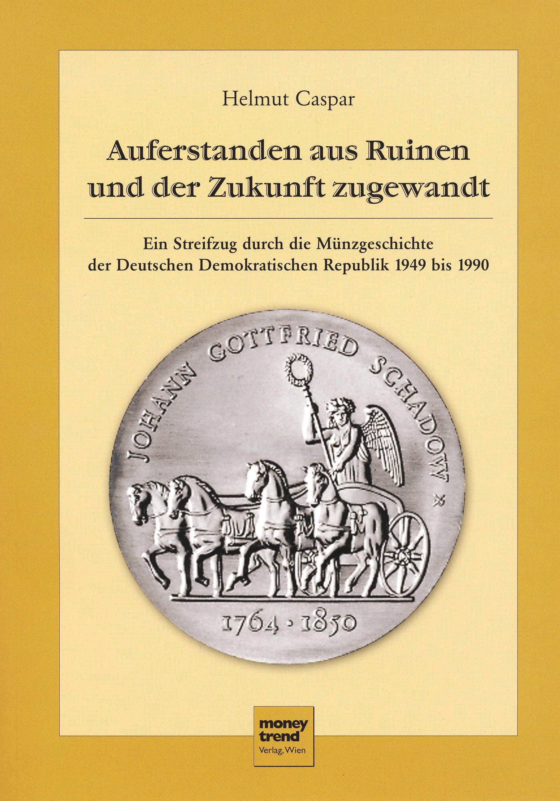 Caspar Helmut Auferstanden aus Ruinen und der Zukunft zugewandt