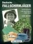 Veltze, Karl Deutsche Fallschirmjäger - Uniformen und Ausrüstung