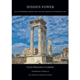 Carbone, Lucia Hidden Power Late Cistophoric Production and the