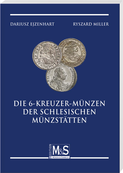 Ejzenhart, Dariusz/Miller, Ryszard Die 6-Kreuzer-Münzen der schl