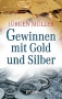 Jürgen Müller Gewinnen mit Gold und Silber