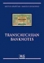 Airapetian/Gryckiewicz Transcaucasian Banknotes