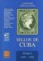 Edifil Catalogo Especializado dellos de Cuba Tomo I 1855-1958