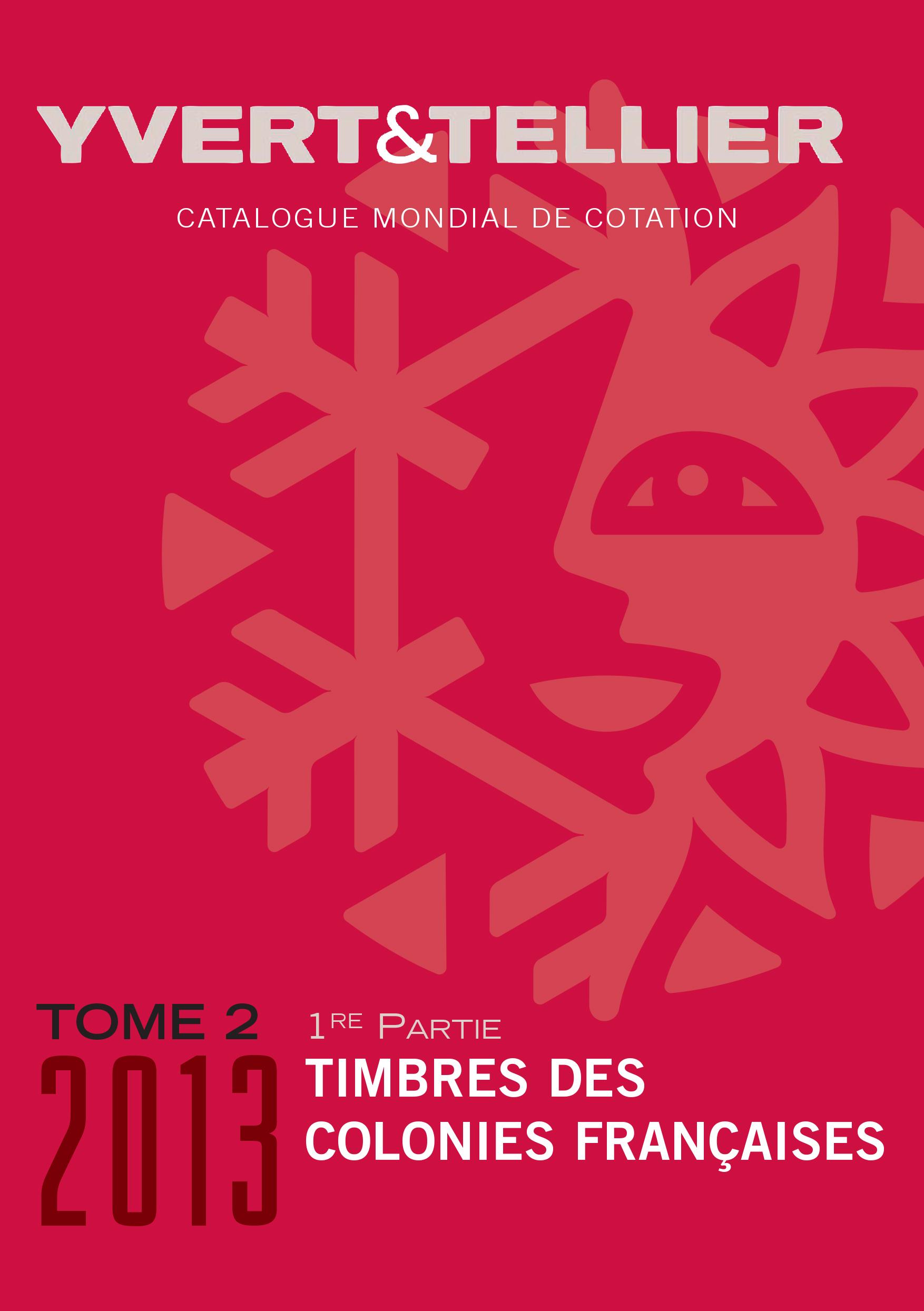 Yvert & Tellier 2013 Timbres des Colonies Francaises Tome 2 1Par