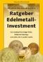Wieschowski, Sebastian Ratgeber Edelmetall-Investment  Das Stan