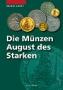 Kahnt, Helmut Die Münzen August des Starken