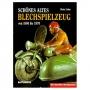 Liehm, Dieter Schönes altes Blechspielzeug von 1880 bis 1970. Mi