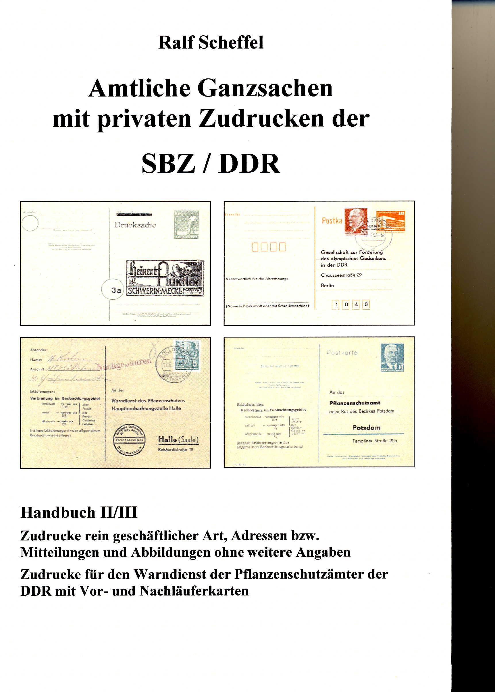 Scheffel Amtliche Ganzsachen mit privaten Zudrucken der SBZ/DDR