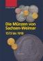 Koppe, Lothar Die Münzen des Hauses Sachsen-Weimar 1573 bis 1918