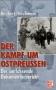 Dieckert/Großmann Der Kampf um Ostpreußen Der umfassende Dokumen