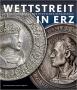 Cupperi, W./Hirsch M./Kranz A./ Pfisterer A. Wettstreit in Erz P
