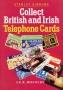Hiscocks, S. E. R. Collect British and Irish Telephone Cards / G