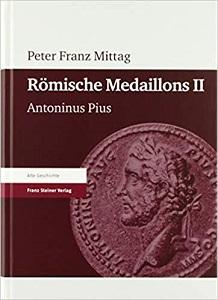 Mittag Franz, Peter Römische Medaillons. Band 2: Antoninus Pius
