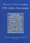 Michael Jäschke-Lantelme 100 Jahre Germania Mi.-Nr. 52-97 Origin