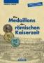 Lorenz, Jürgen Die Medaillons der Römischen Kaiserzeit