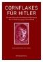 Baldus, Wolfgang Cornflakes für Hitler Die amerikanischen Fälsch