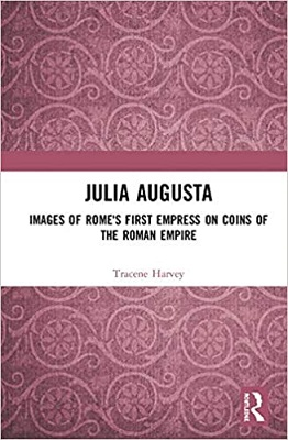 Harvey, Tracene Julia Augusta: Images of Rome's First Empress o