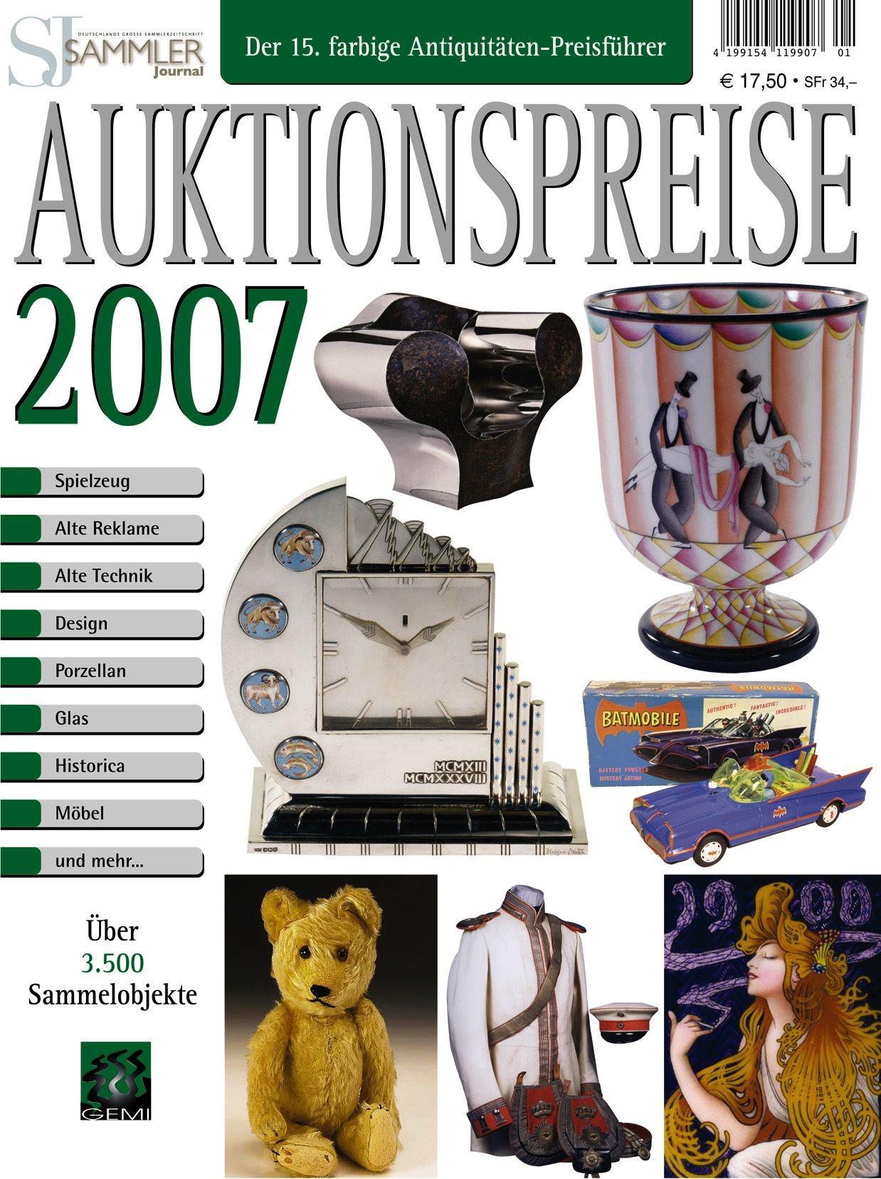 Auktionspreise 2007 Der 15. farbige Antiquitätenführer