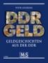Leisering, Peter DDR Geld  Geldgeschichten aus der DDR