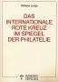 Lange, Wilhelm Das Internationale Rote Kreuz im Spiegel der Phil