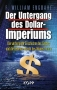 Engdahl, F. William Der Untergang des Dollar-Imperiums