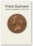 Gutmann, Franz Plaketten und Medaillen von 1950 – 2019  1. Aufla