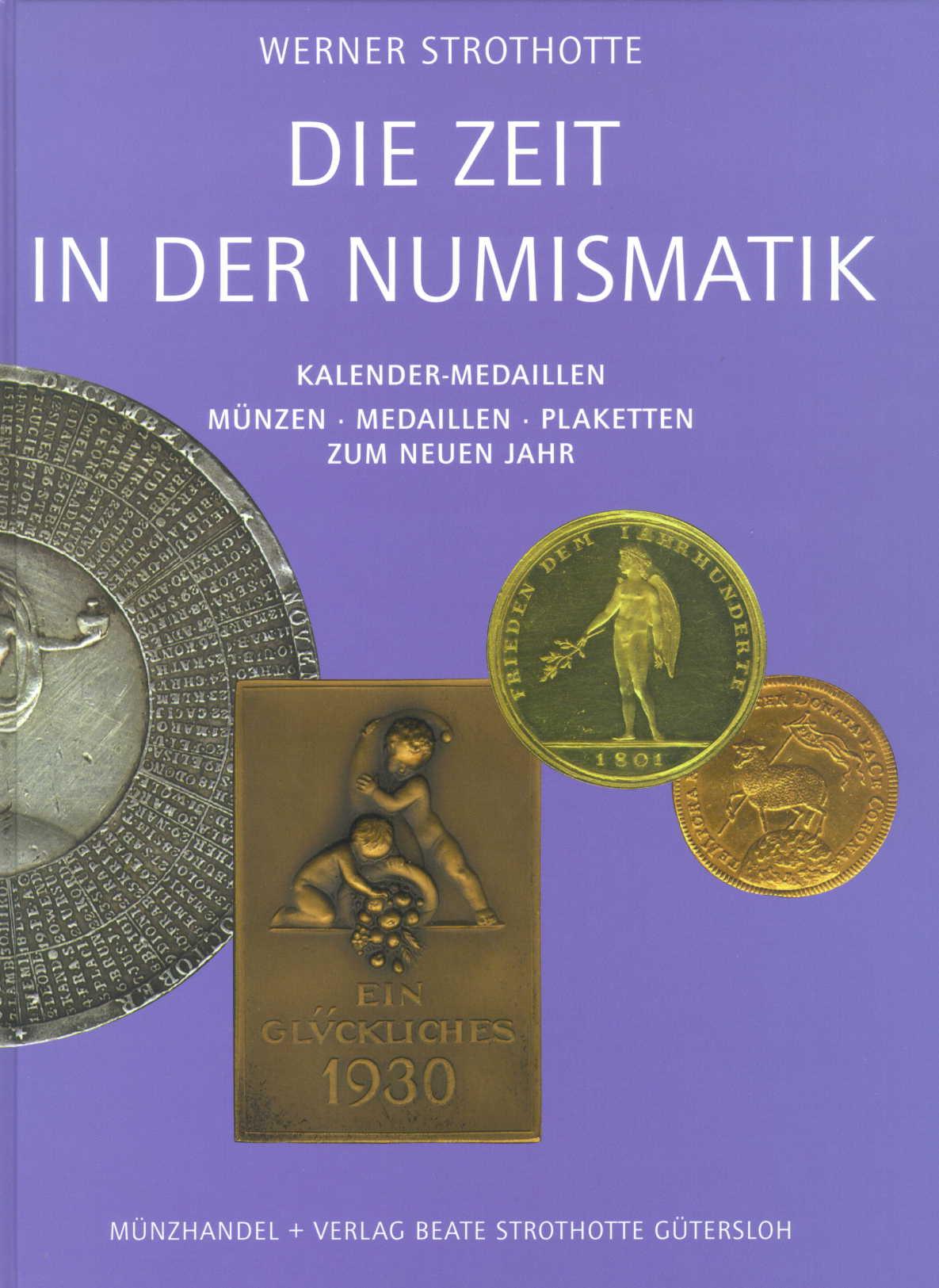 Strothotte Die Zeit in der Numismatik Kalender-Medaillen, Münzen