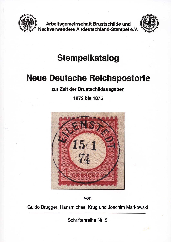 Brugger/Krug/Markowski Stempelkatalog Neue Deutsche Reichspostor