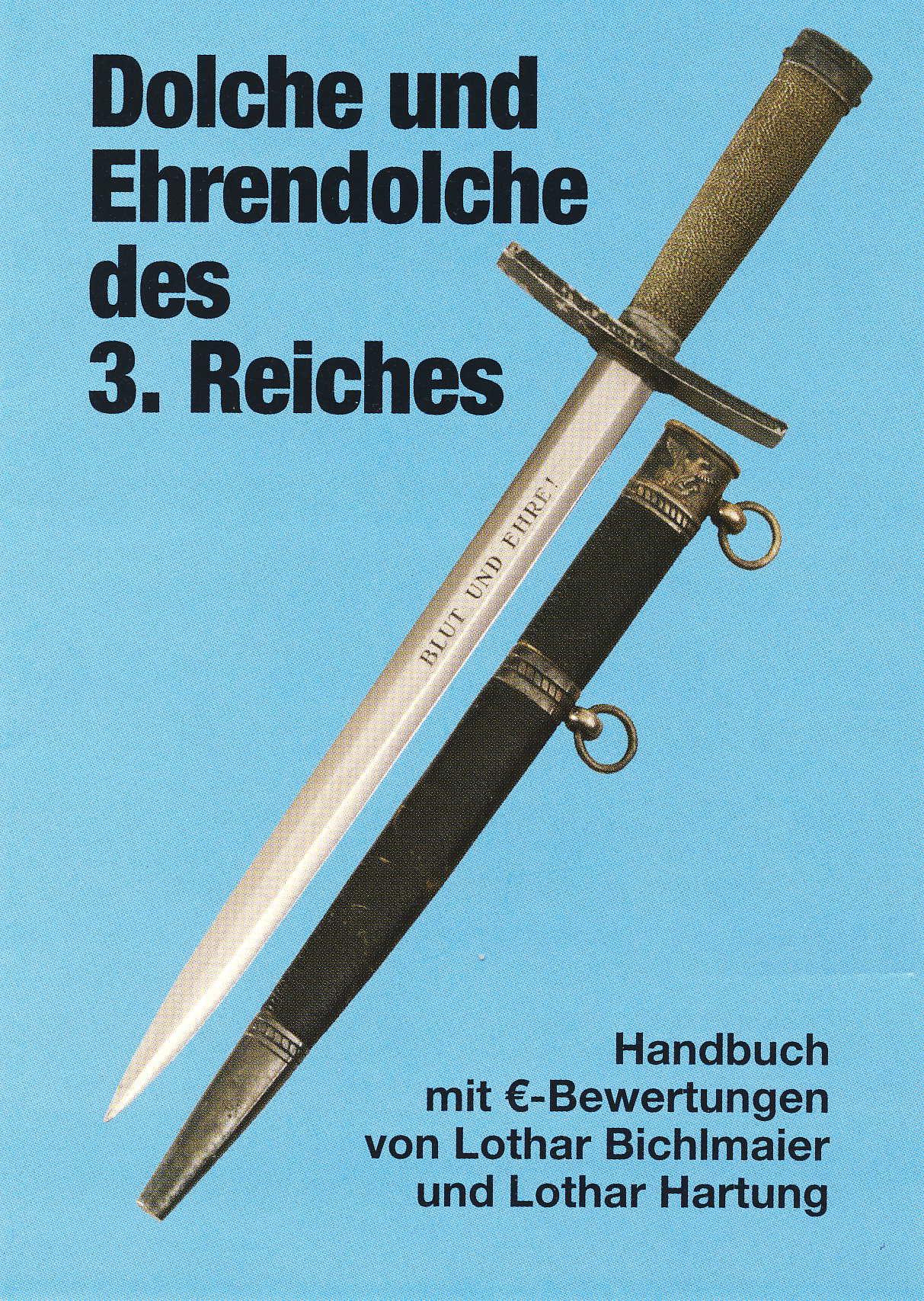 Bichlmaier/Hartung Dolche und Ehrendolche des 3. Reiches ? Ausga