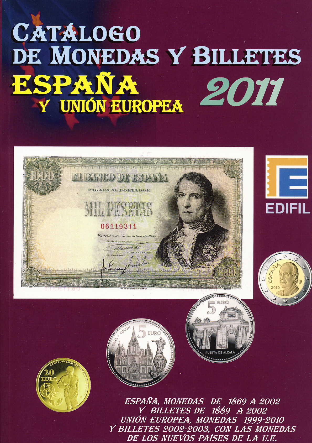 Edifil 2011 Catalogo de Monedas Y Billetes Espana y Union Europe