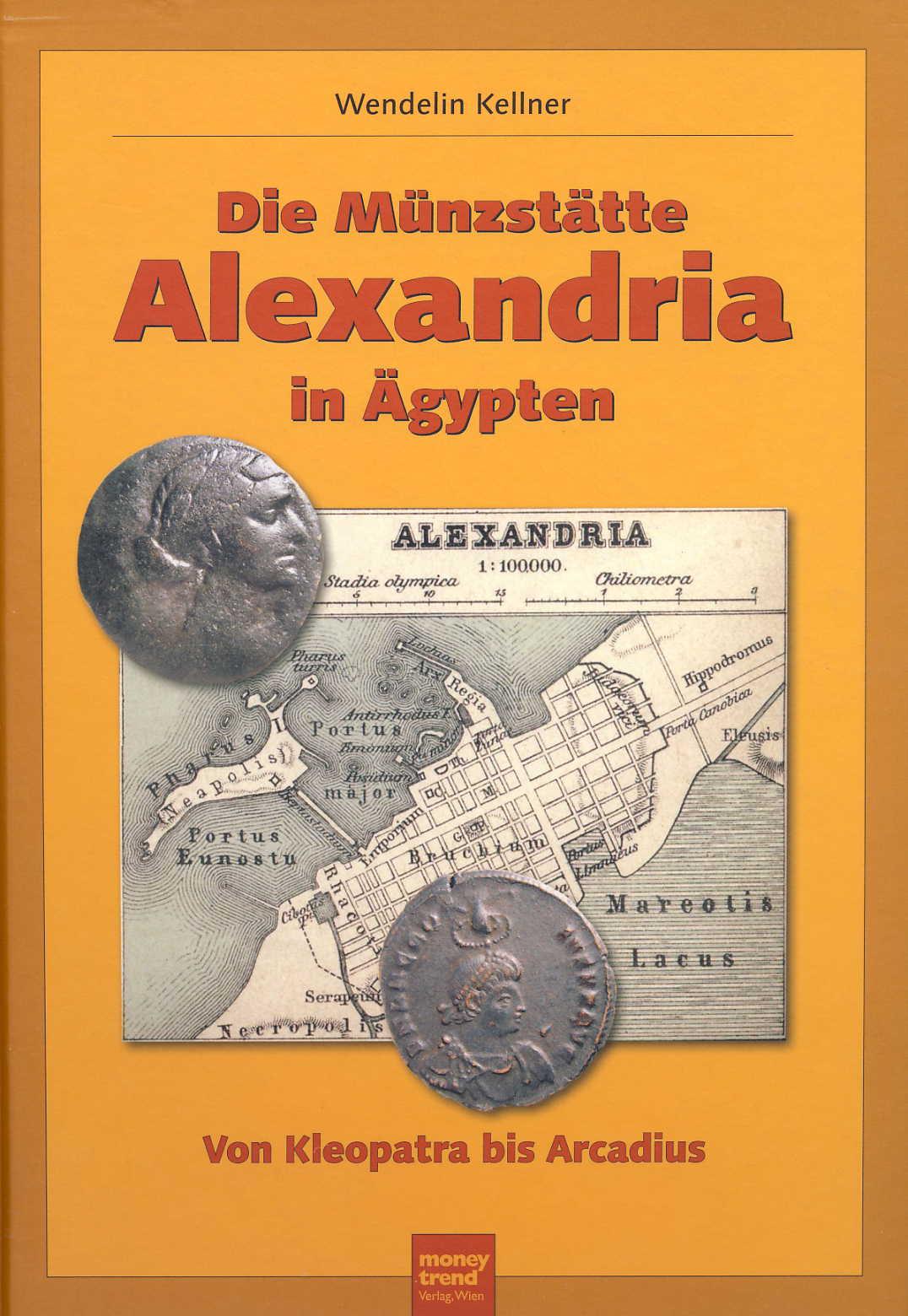 Kellner, Wendelin Die Münzstätte Alexandria in Ägypten Von Kleop