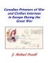 Powell, J. Michael Canadian Prisoners of War and Civilian Intern