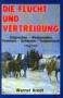 Arndt, Werner Die Flucht und Vertreibung Ostpreußen, Westpreußen