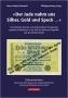 Grabowski H-L./Haney W. Der Jude nahm uns Silber, Gold und Speck
