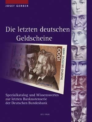 Gerber, Josef Die letzten deutschen Geldscheine
