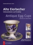 Haack, Manfred Alte Eierbecher / Antique Egg Cups Schmuckstücke