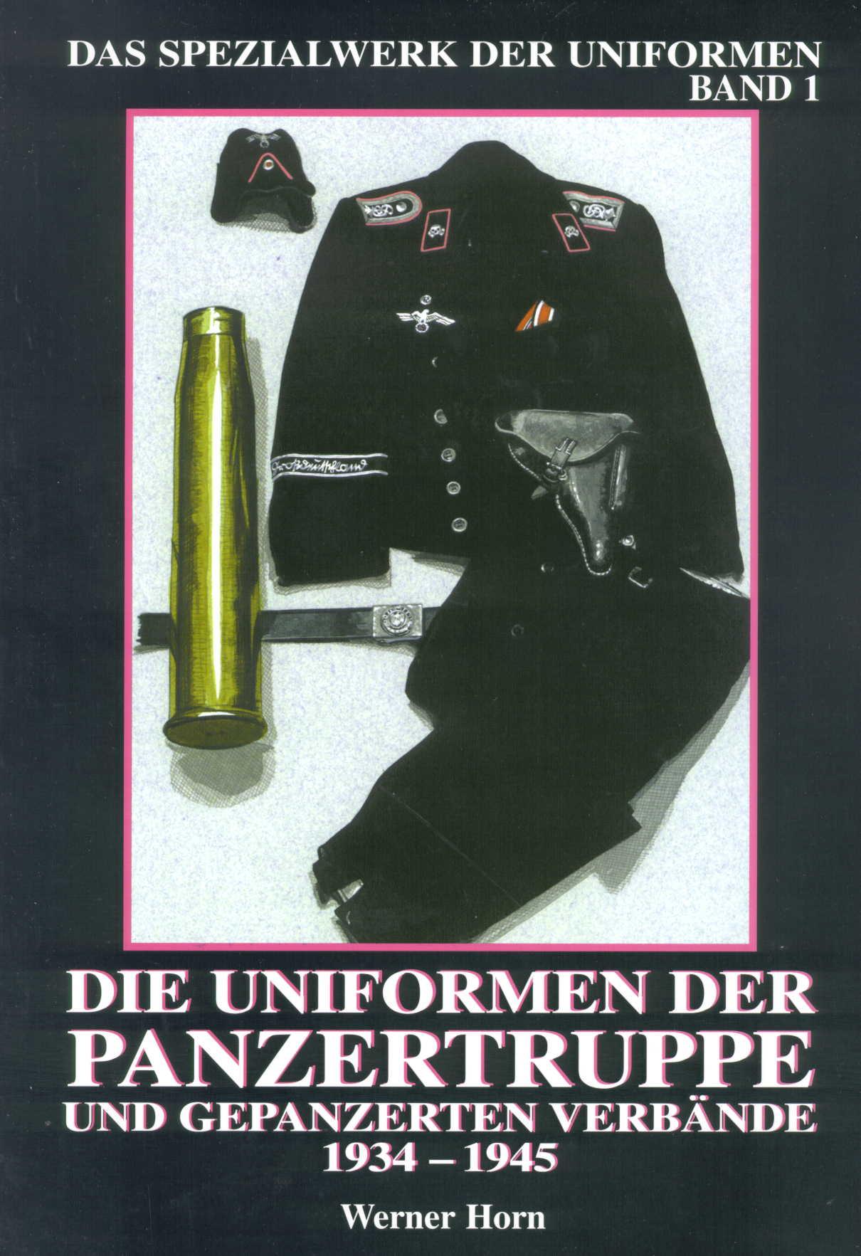Das Spezialwerk der Uniformen - Band 1: Die Uniformen der Panzer